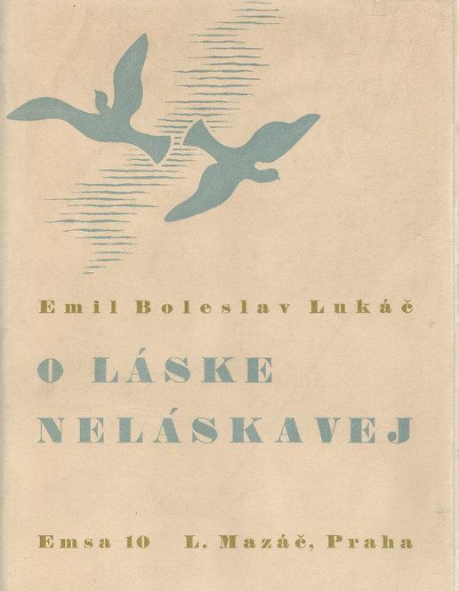 Lukáč Emil Boleslav, O láske neláskavej