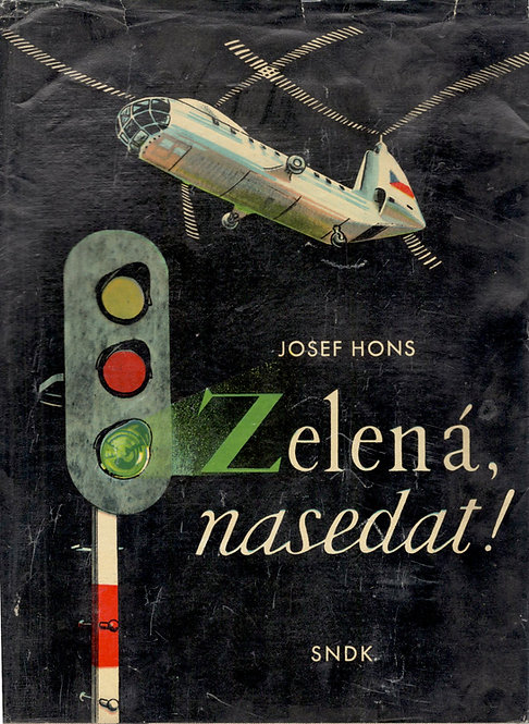 Hons Josef, Zelená, nasedat!