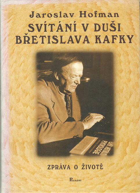 Hofman Jaroslav, Svítání v duši Břetislava Kafky