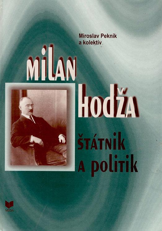 Pekník Miroslav a kolektív, Milan Hodža, štátnik a politik