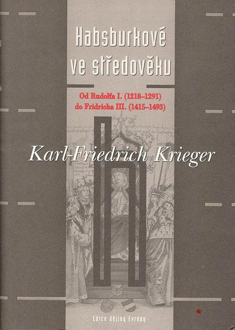 Krieger Karl-Friedrich, Habsburkové ve středověku