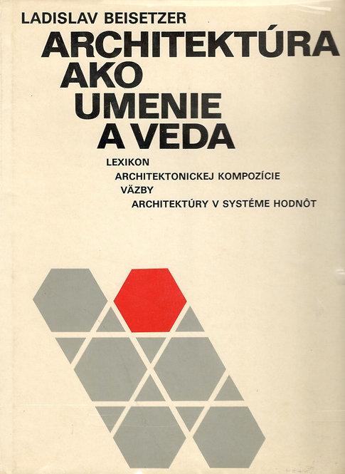 Beisitzer Ladislav, Architektúra ako umenie a veda