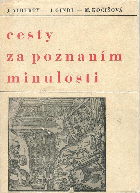 Alberty J. - Gindl J. - Kočišová M., Cesty za poznaním minulosti