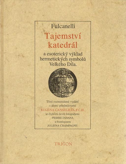 Fulcanelli. Tajemství katedrál a esoterický výklad hermetických symbolů Velkého