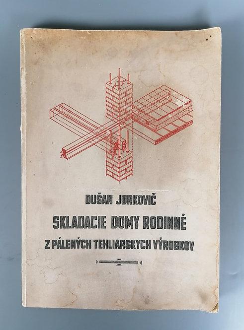 Jurkovič Dušan, Skladacie domy rodinné z pálených tehliarskych výrobkov