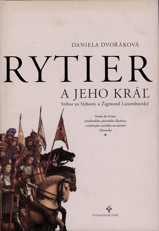 Dvořáková Daniela, Rytier a jeho kráľ