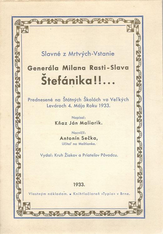 Maliarik Ján, Slavné z Mrtvých-Vstanie Generála Milana Rasti-Slava Štefáni