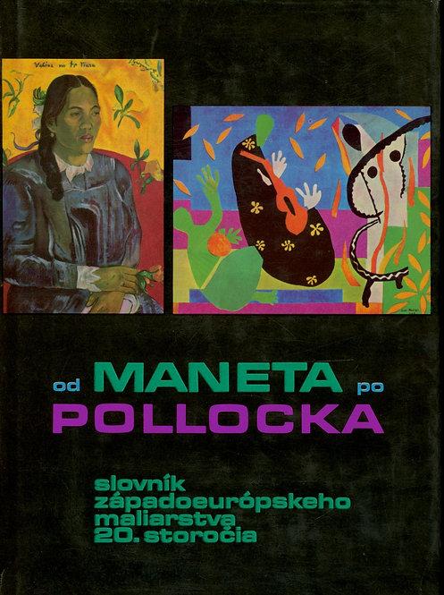 Od Maneta po Pollocka. Slovník západoeurópskeho maliarstva 20. storočia