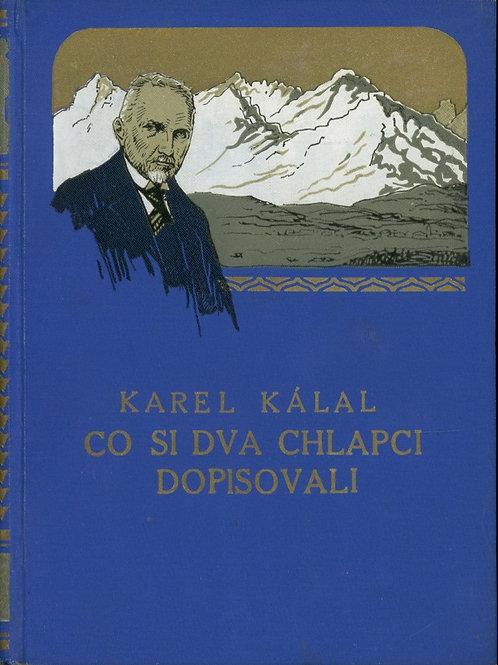Kálal Karel, Co si dva chlapci dopisovali