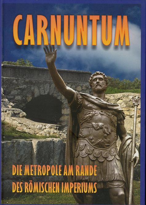 Carnuntum. Die Metropole am Rande des römischen Imperiums