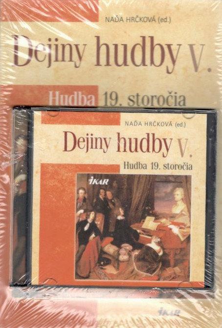 Hrčková Naďa, Dejiny hudby V. Hudba 19. storočia