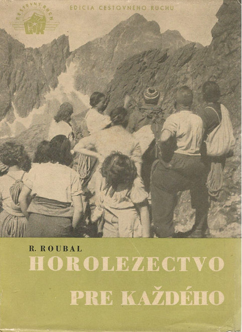 Roubal R., Horolezectvo pre každého