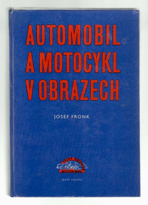 Fronk Josef, Automobil a motocykl v obrazech I.