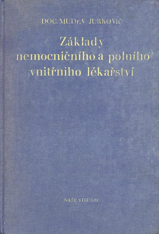 Jurkovič Vilo, Základy nemocničního a polního vnitřního lékařství