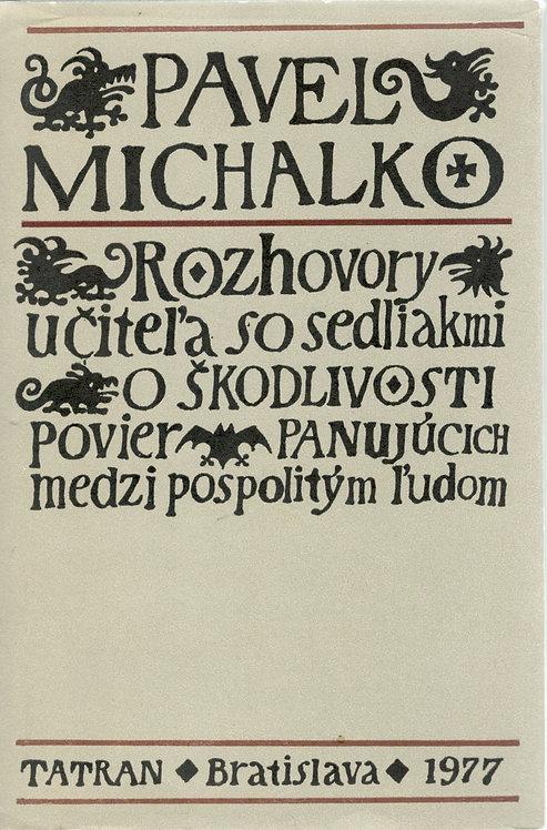 Michalko Pavel, Rozhovory učiteľa so sedliakmi o škodlivosti povier