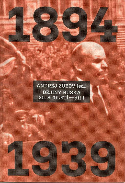 Zubov Andrej, Dějiny Ruska 20. století - díl I. / 1894 - 1939