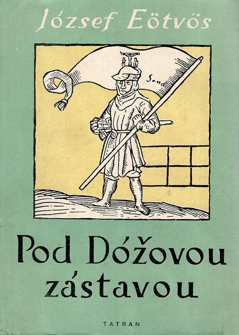 Eötvös József, Pod Dóžovou zástavou (Uhorsko roku 1514)
