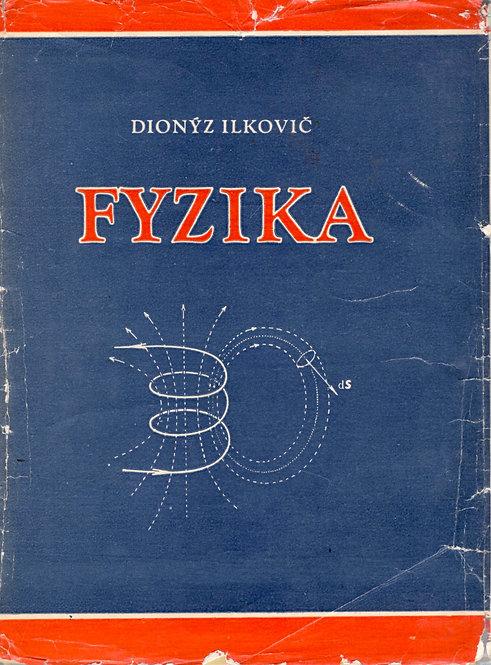 Ilkovič Dionýz, Fyzika