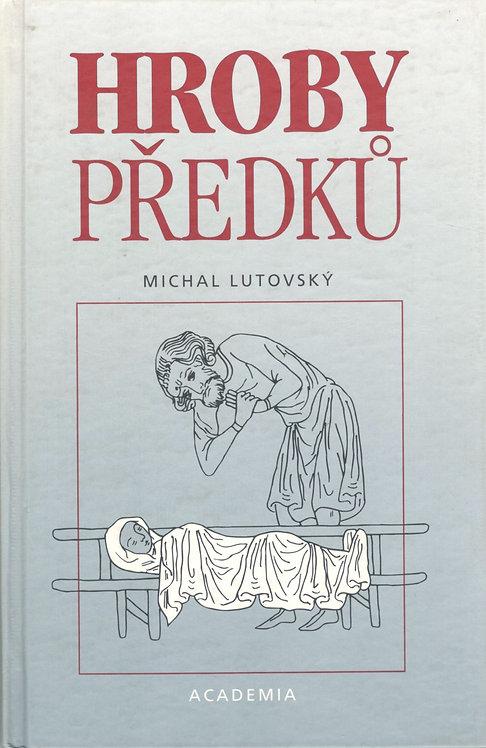 Lutovský Michal, Hroby předků. Sonda do života a smrti dávných Slovanů