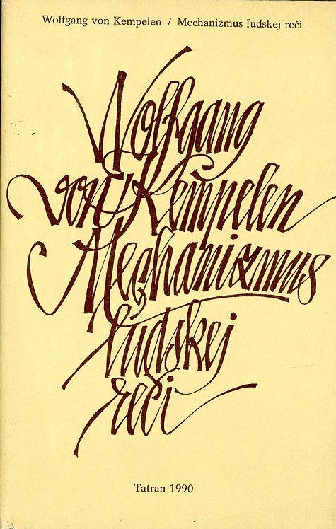 Kempelen Wolfang von, Mechanizmus ľudskej reči