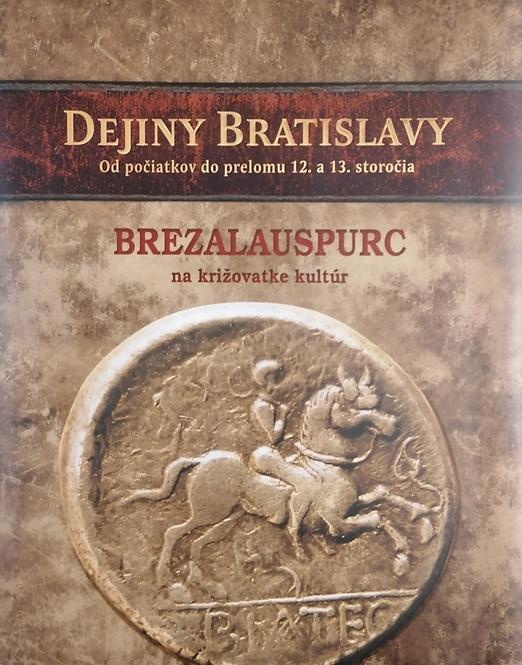 Dejiny Bratislavy 1. Od počiatkov do prelomu 12. a 13. storočia