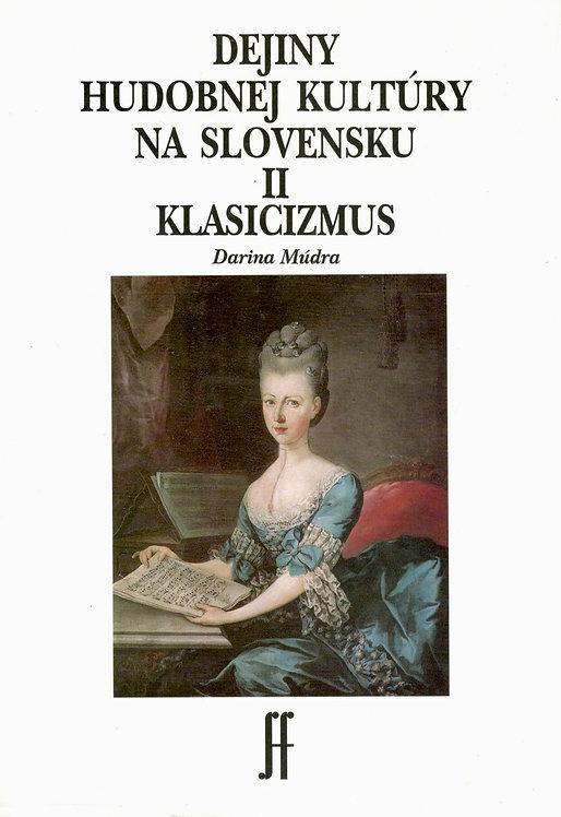 Múdra Darina, Dejiny hudobnej kultúry na Slovensku II Klasicizmus