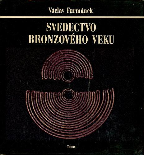 Furmánek Václav, Svedectvo bronzového veku