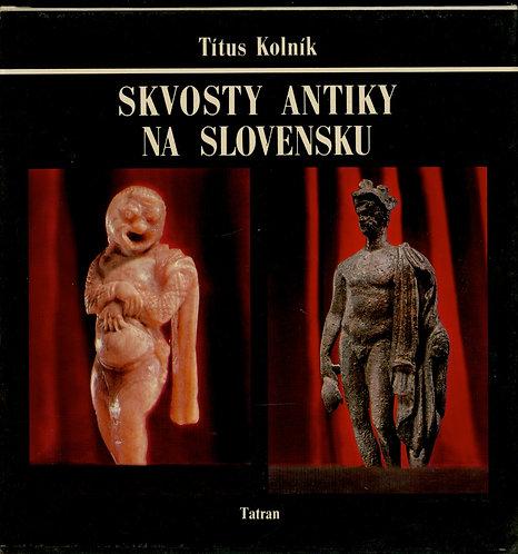Kolník Títus, Skvosty antiky na Slovensku