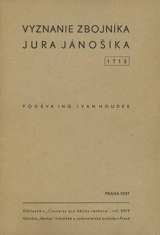 Houdek Ivan, Vyznanie zbojníka Jura Jánošíka