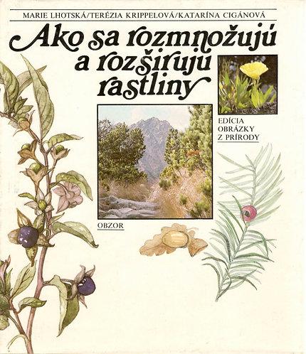 Lhotská - Krippelová - Cigánová, Ako sa rozmnožujú a rozširujú rastliny