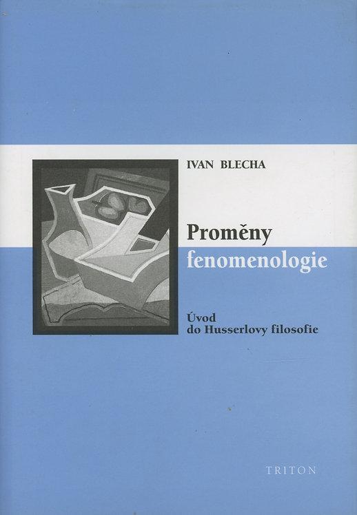 Blecha Ivan, Proměny fenomenologie. Úvod do Husserlovy filosofie