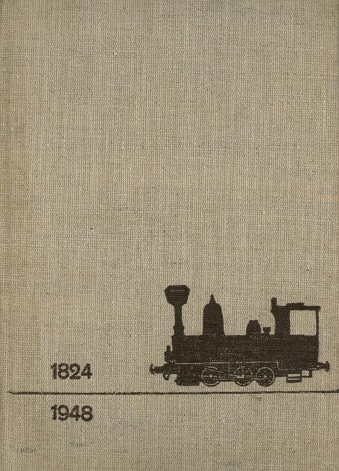 Štěpán Miloslav, Prehľadné dejiny československých železníc 1824 - 1948