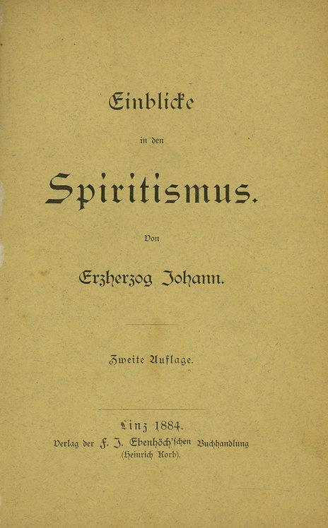 Johann Erzherzog, Einblicke in den Spiritismus