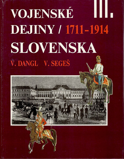 Vojenské dejiny Slovenska III. 1711 - 1914