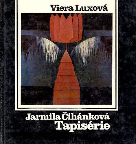 Luxová Viera, Jarmila Čihánková - Tapisérie