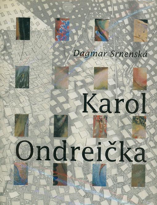 Srnenská Dagmar, Karol Ondreička