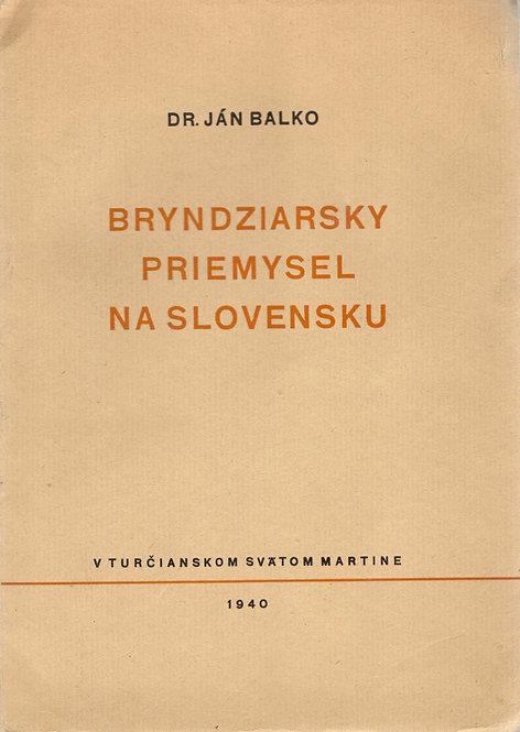 Balko Ján, Bryndziarsky priemysel na Slovensku