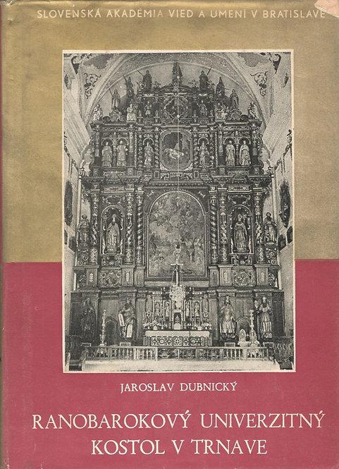 Dubnický Jaroslav, Ranobarokový univerzitný kostol v Trnave