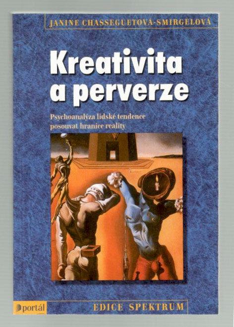 Chasseguetová-Smirgelová Janine, Kreativita a perverze