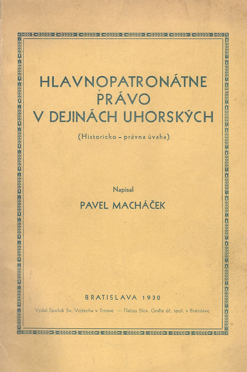 Macháček Pavel, Hlavnopatronátne právo v dejinách uhorských