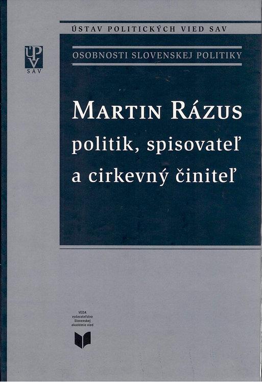 Pekník Miroslav, Martin Rázus, politik, spisovateľ a cirkevný činiteľ