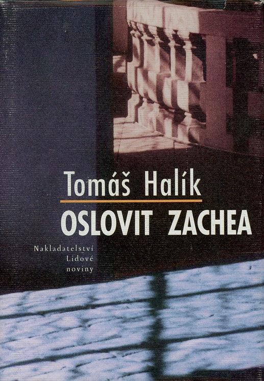 Halík Tomáš, Oslovit Zachea