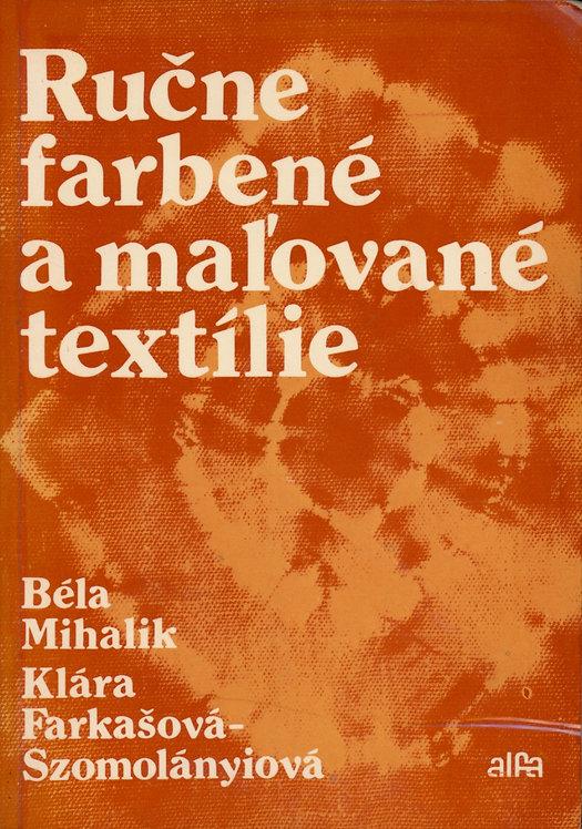 Mihalik Béla - Farkašová-Szomolányiová Klára, Ručne farbené a maľované textílie