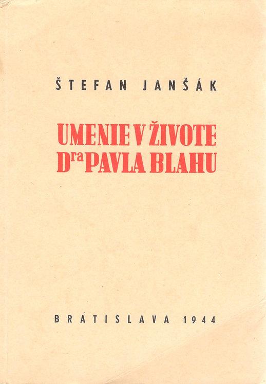 Janšák Štefan, Umenie v živote Dra Pavla Blahu