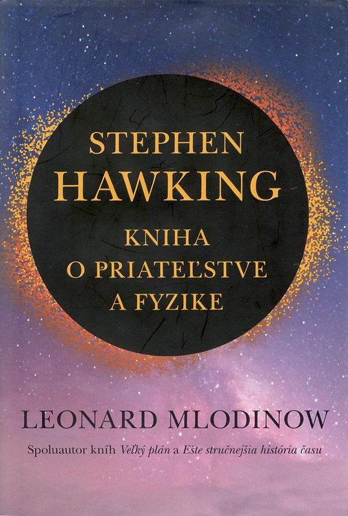 Hawking Stephen, Kniha o priateľstve a fyzike