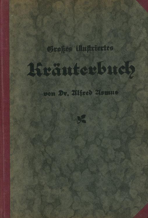 Asmus Alfred, Grosses illustriertes Kräuterbuch