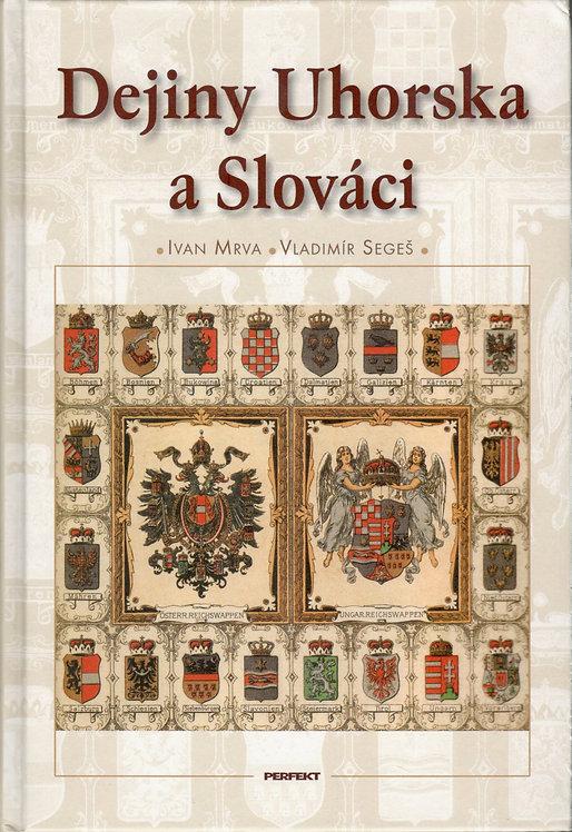 Mrva Ivan - Segeš Vladimír, Dejiny Uhorska a Slováci