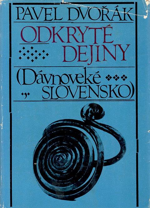 Dvořák Pavel, Odkryté dejiny, Dávnoveké Slovensko