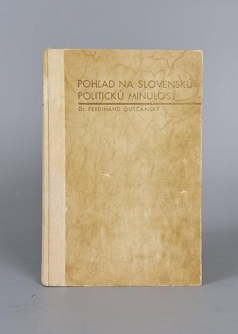 Ďurčanský Ferdinand, Pohľad na slovenskú politickú minulosť