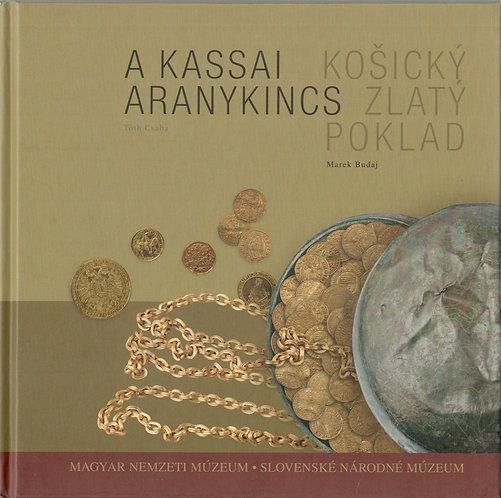 Budaj Marek, Košický zlatý poklad / Csaba Tóth, A Kassai Aranykincs